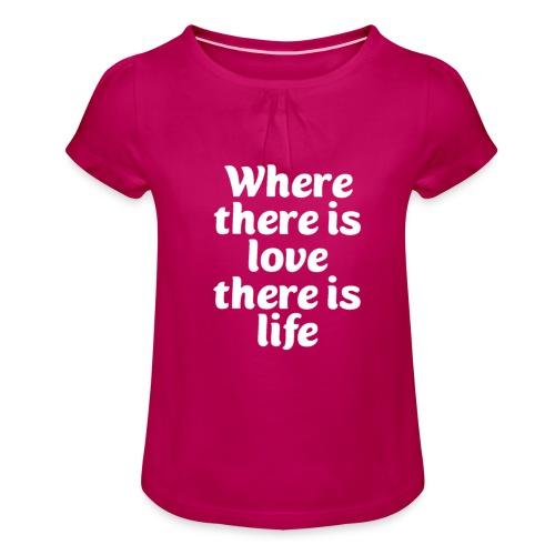 Iiebe und Leben - Mädchen-T-Shirt mit Raffungen