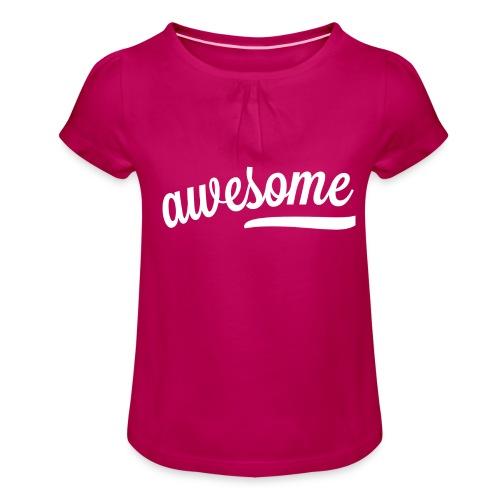 Awesome (white) - Mädchen-T-Shirt mit Raffungen