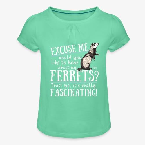 Excuse my Ferrets IV - Tyttöjen t-paita, jossa rypytyksiä