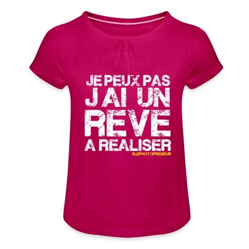JE PEUX PAS JAI UN REVE A REALISER - T-shirt à fronces au col Fille
