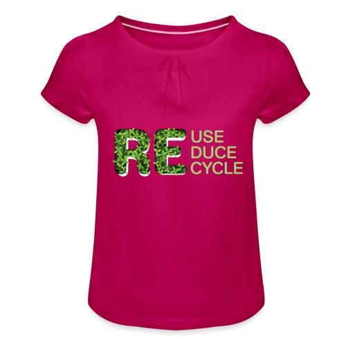 REuse REduce REcycle - Maglietta da ragazza con arricciatura