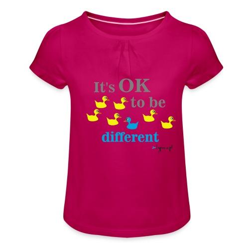 It's OK to be different - Koszulka dziewczęca z marszczeniami