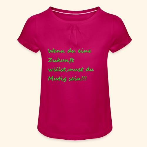 Zeig mut zur Zukunft - Girl's T-Shirt with Ruffles