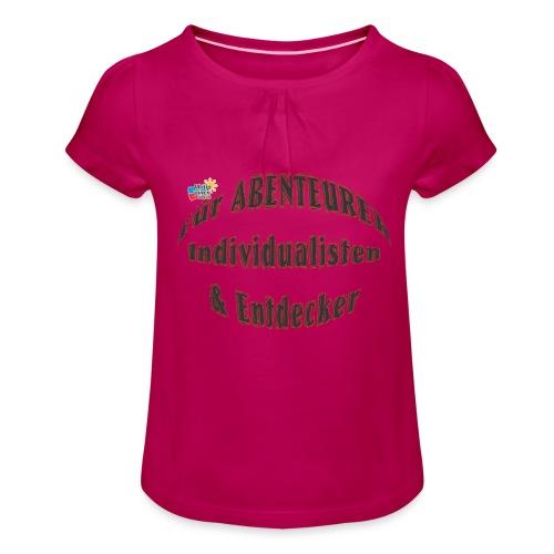 Abenteurer Individualisten & Entdecker - Mädchen-T-Shirt mit Raffungen