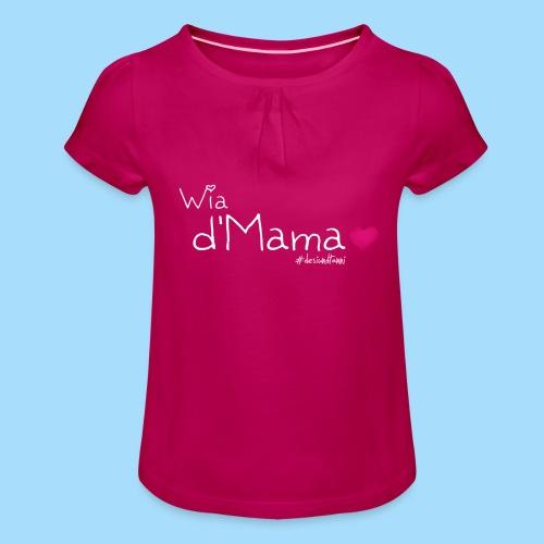 Wia d'Mama - Mädchen-T-Shirt mit Raffungen
