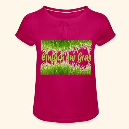 einfach nur gras2 - Mädchen-T-Shirt mit Raffungen