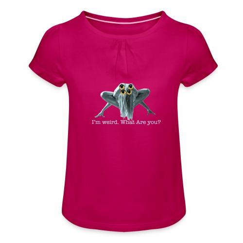Im weird - Girl's T-Shirt with Ruffles