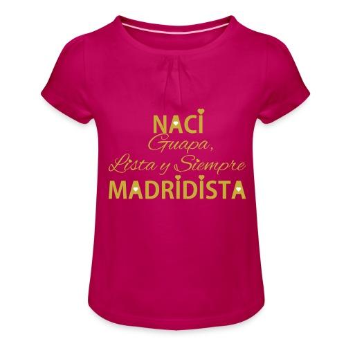 Guapa lista y siempre Madridista - Maglietta da ragazza con arricciatura