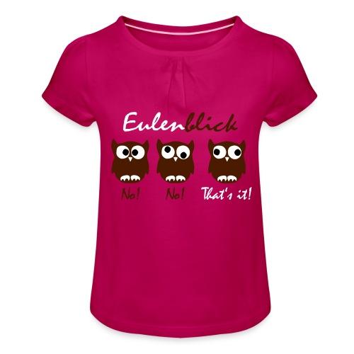 Eulenblick - Mädchen-T-Shirt mit Raffungen