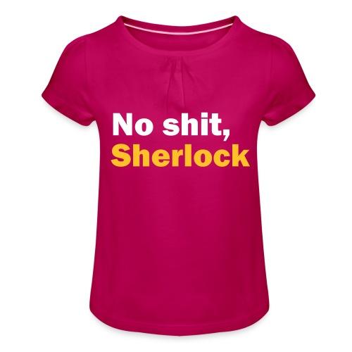 No shit, Sherlock - Girl's T-Shirt with Ruffles
