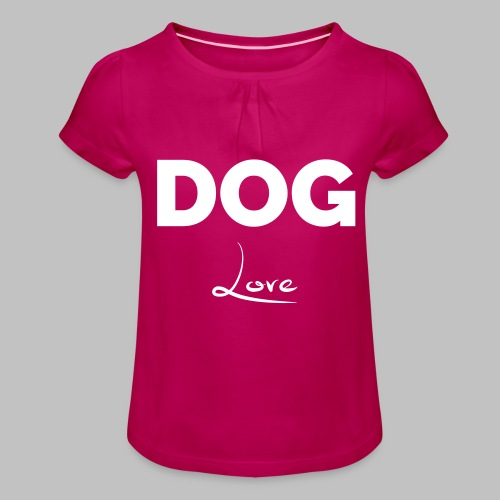 DOG LOVE - Geschenkidee für Hundebesitzer - Mädchen-T-Shirt mit Raffungen