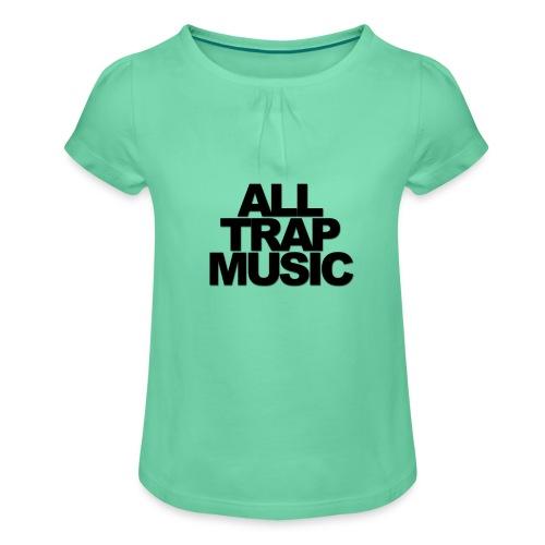 All Trap Music - T-shirt à fronces au col Fille