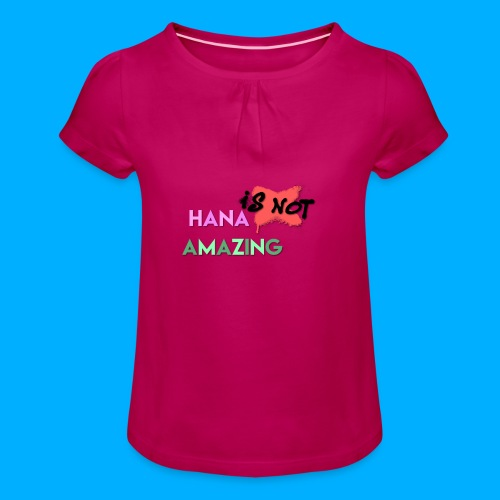 Hana Is Not Amazing T-Shirts - Girl's T-Shirt with Ruffles