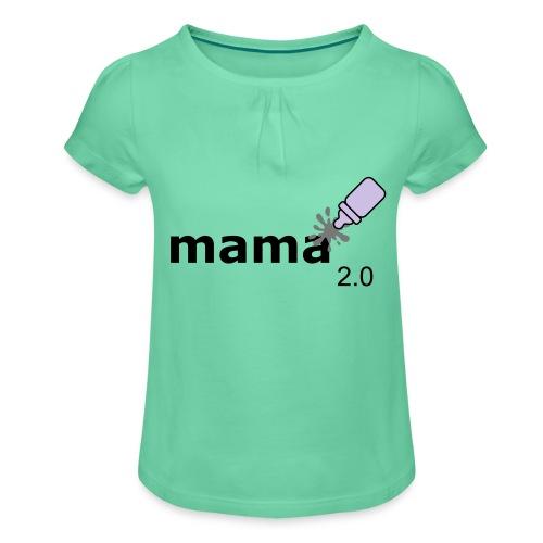 Mama_2-0 - Mädchen-T-Shirt mit Raffungen