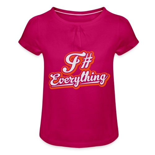 F# Everything - Girl's T-Shirt with Ruffles