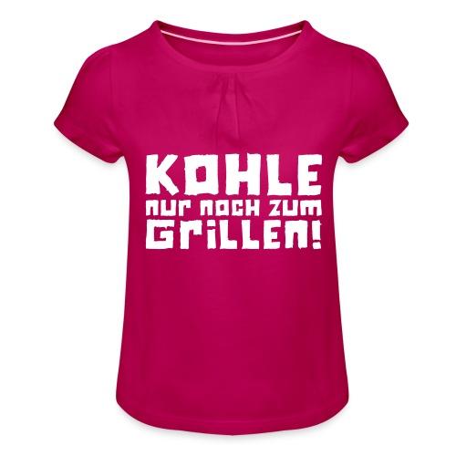 Kohle nur noch zum Grillen - Logo - Mädchen-T-Shirt mit Raffungen