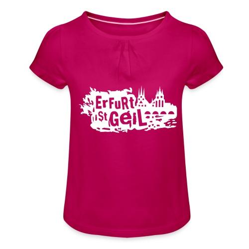 Erfurt ist geil klein - Mädchen-T-Shirt mit Raffungen
