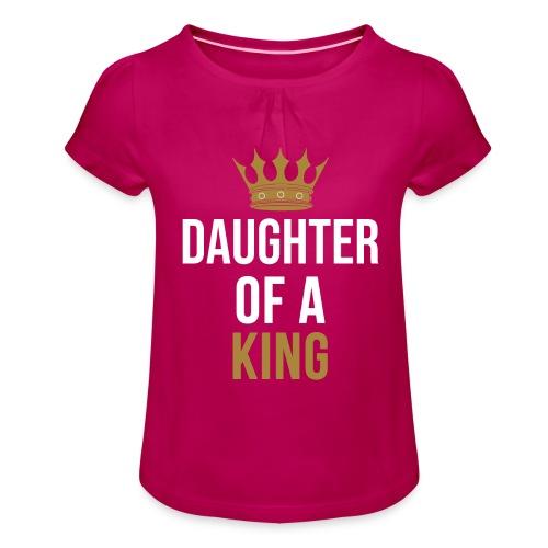 Daughter of a King Vater Tochter partnerlook - Mädchen-T-Shirt mit Raffungen