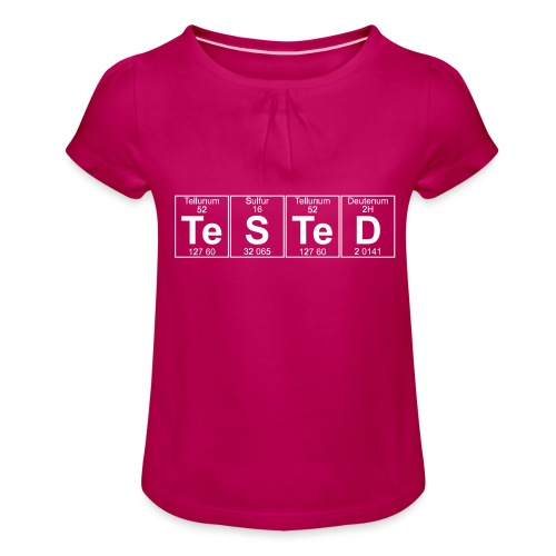 Te-S-Te-D (tested) (small) - Girl's T-Shirt with Ruffles