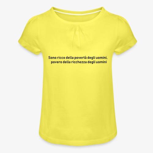 RICCHEZZA e POVERTA' - Maglietta da ragazza con arricciatura