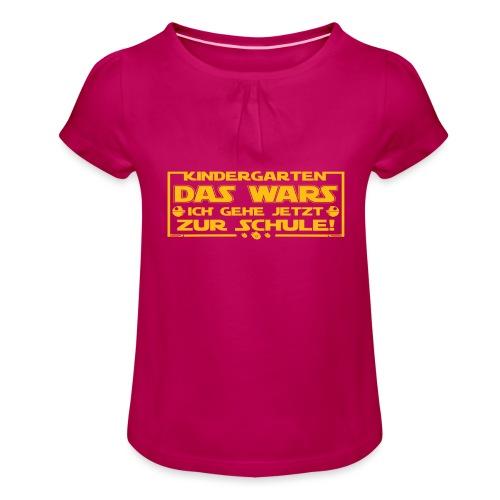 Kindergarten Das Wars - Mädchen-T-Shirt mit Raffungen