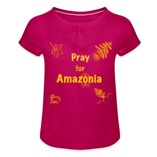 Pray for Amazonia - Mädchen-T-Shirt mit Raffungen