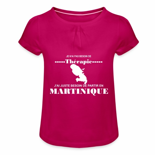 NUL BESOIN DE THERAPIE JUSTE LA MARTINIQUE - T-shirt à fronces au col Fille