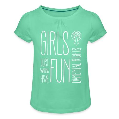 Girls just wanna have fundamental rights - Mädchen-T-Shirt mit Raffungen
