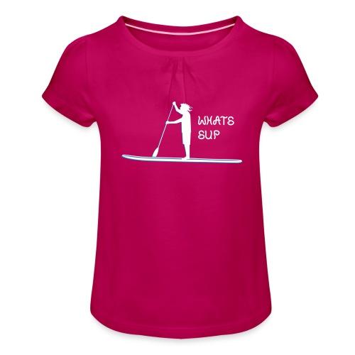 What's SUP - Mädchen-T-Shirt mit Raffungen