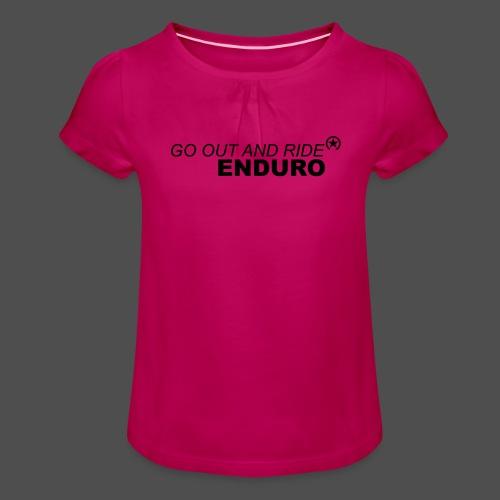 wyjdź i jedź enduro bk - Koszulka dziewczęca z marszczeniami