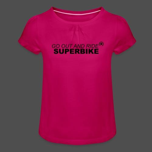 go out and ride superbike bk - Koszulka dziewczęca z marszczeniami