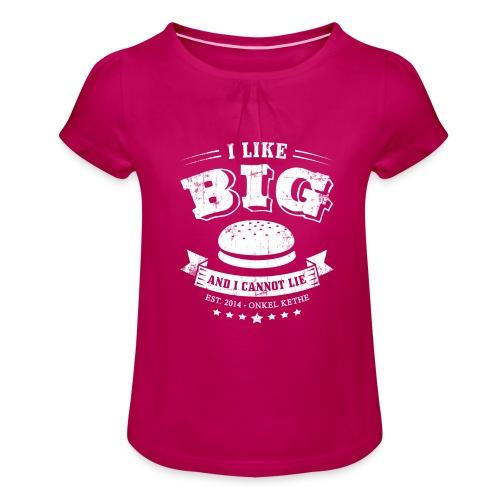 I Like Big Buns Shirt - Mädchen-T-Shirt mit Raffungen