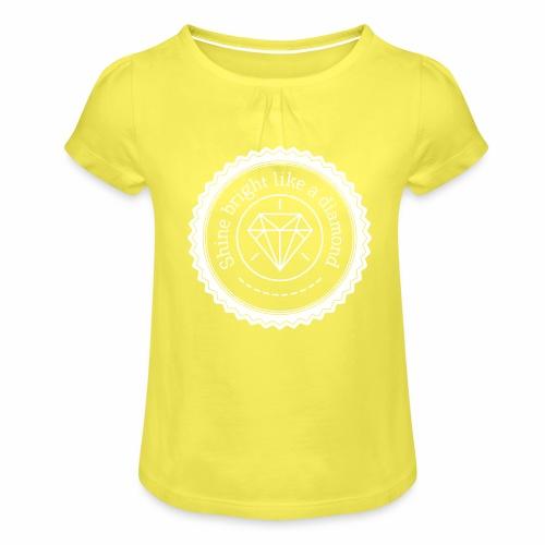 Shine bright like a diamond - Tyttöjen t-paita, jossa rypytyksiä