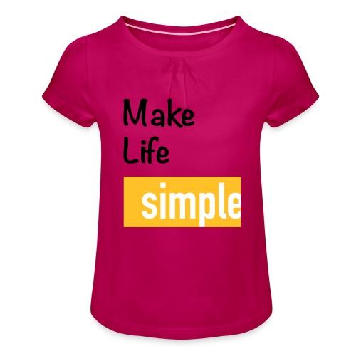 Make Life Simple - T-shirt à fronces au col Fille