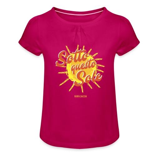 Sotto questo sole. - Maglietta da ragazza con arricciatura