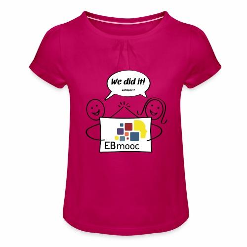 EBmooc 2017 Abschluss Comic - Mädchen-T-Shirt mit Raffungen