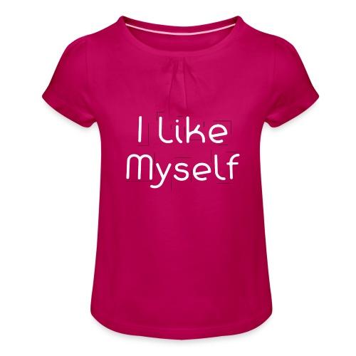 I Like Myself - Maglietta da ragazza con arricciatura