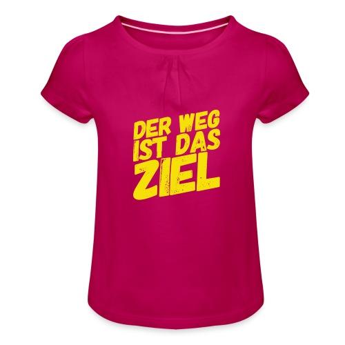 Der Weg ist das Ziel - Mädchen-T-Shirt mit Raffungen