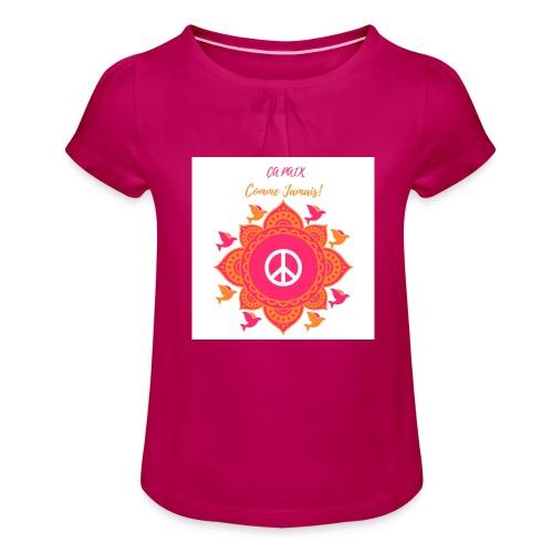 Ca paix comme jamais! - T-shirt à fronces au col Fille
