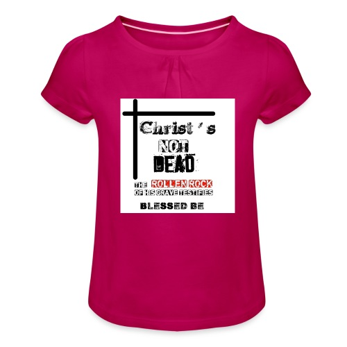 Christ's Not Dead - T-shirt à fronces au col Fille