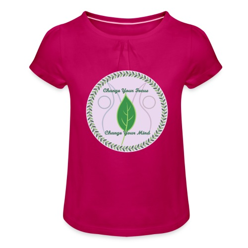 Change your focus, Change your mind - Girl's T-Shirt with Ruffles