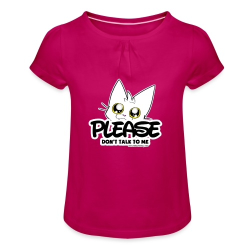 Please Don't Talk To Me - Girl's T-Shirt with Ruffles