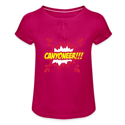 Canyoneer!!! - Mädchen-T-Shirt mit Raffungen