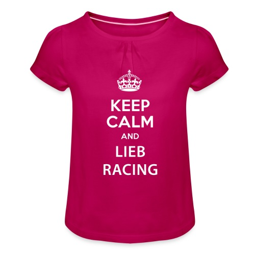 Keep Calm and Lieb Racing - T-shirt à fronces au col Fille