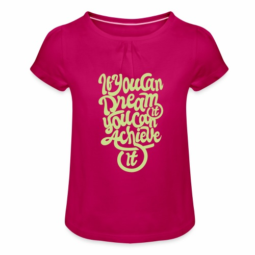 If you Can Dream You Can Achieve II - T-shirt à fronces au col Fille