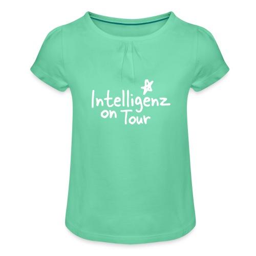 Nerd Shirt Intelligenz on Tour - Mädchen-T-Shirt mit Raffungen