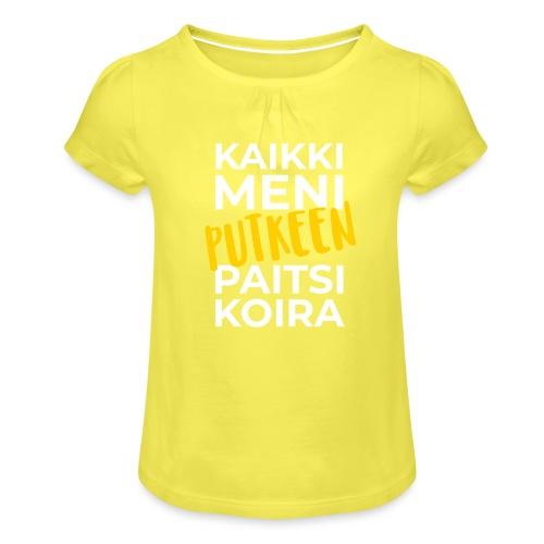 Kaikki Meni Putkeen - Tyttöjen t-paita, jossa rypytyksiä