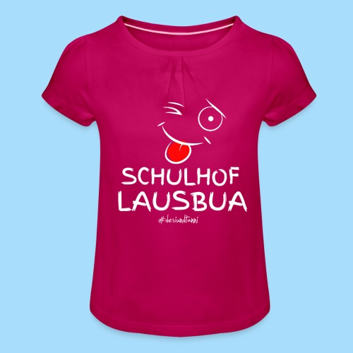 Schulhoflausbua - Mädchen-T-Shirt mit Raffungen