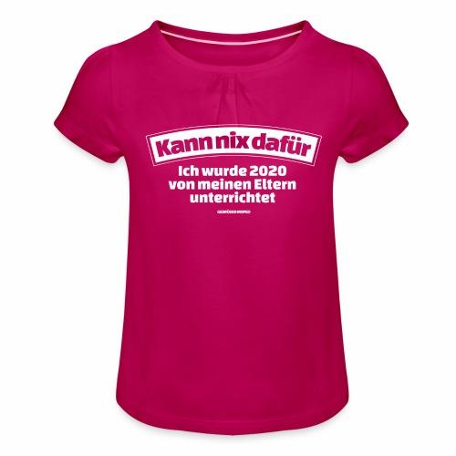 Kann nix dafür - Mädchen-T-Shirt mit Raffungen
