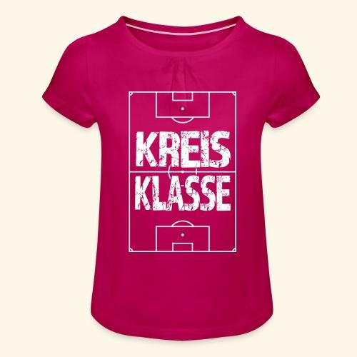 KREISKLASSE im Fußballfeld - Mädchen-T-Shirt mit Raffungen